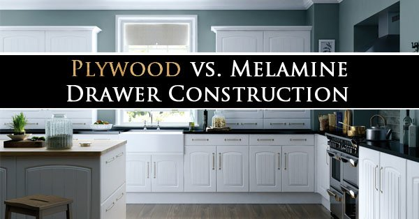 Plywood vs. Melamine Drawer Construction