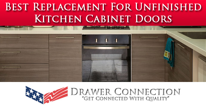 Best Replacement For Unfinished Kitchen Cabinet Doors Lowest Cost