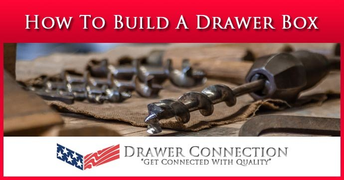 How To Build A Drawer Box