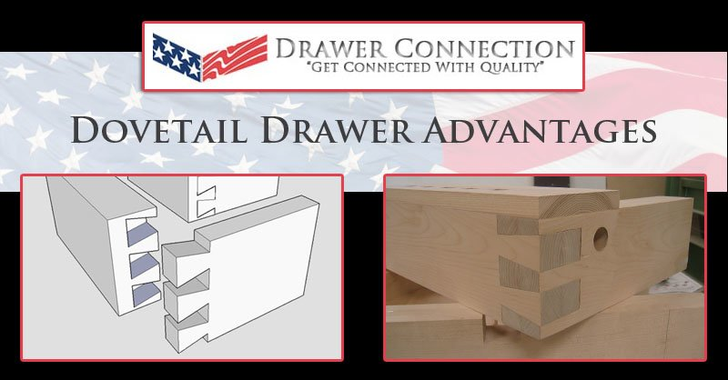 Dovetail Drawer Advantages