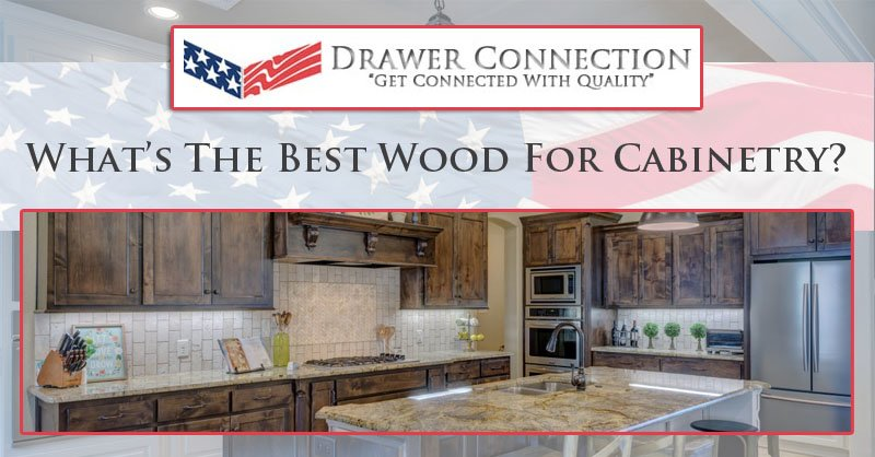 What S The Best Wood For Cabinetry Dc Drawers