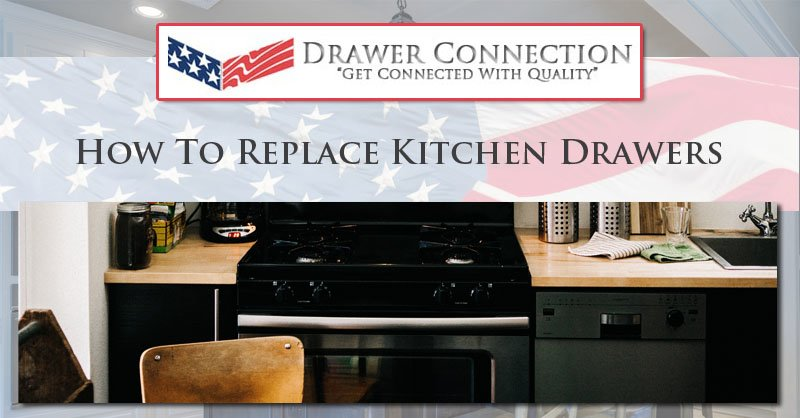 How To Replace Kitchen Drawers Dc Drawers
